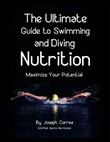 The Ultimate Guide to Swimming and Diving Nutrition: Maximize Your Potential