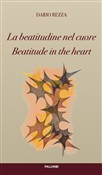 La beatitudine nel cuore-Beatitude in the heart. Ediz. bilingue