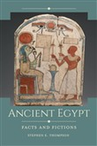 Ancient Egypt: Facts and Fictions