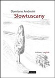 Slowtuscany. Con CD-ROM