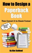 How to Design a Paperback Book Then Convert it to Ebook Format
