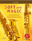Soft and magic. Arie da concerto in stile lounge, chillout, new age. Per sassofono soprano e contralto. Con Contenuto digitale (fornito elettronicamente)
