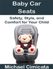 Baby Car Seats: Safety, Style, and Comfort for Your Child