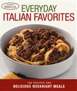 Everyday italian favorites. 100 recipes for delicious weeknight meals