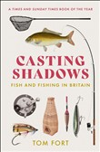 Casting Shadows: Lost Worlds of Fishing in Britain