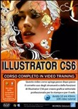 Illustrator CS6 corso completo. Corso in video training. DVD-ROM