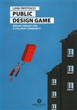 Public design game. Design therapy for a lollipop community. Ediz. italiana