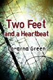 two feet and a heartbeat
