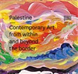 Palestine. Contemporary art from within and beyond the border. Ediz. multilingue