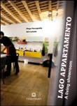 Lago Appartamento. A living showroom. Ediz. italiana e inglese