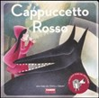 Cappuccetto Rosso. Ediz. illustrata. Con CD Audio