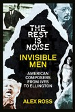 The Rest Is Noise Series: Invisible Men: American Composers from Ives to Ellington