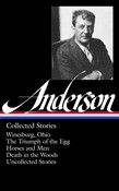 Sherwood Anderson: Collected Stories (LOA #235)