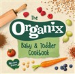 The Organix Baby and Toddler Cookbook