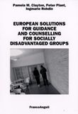 European Solutions for Guidance and Counselling for Socially Disadvantaged Groups