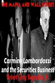 The Mafia and Wall Street Carmine Lombardozzi and the Securities Business