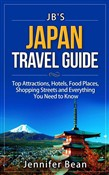 Japan Travel Guide: Top Attractions, Hotels, Food Places, Shopping Streets, and Everything You Need to Know