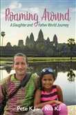 Roaming Around: A Daughter and Father World Journey
