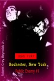 John Fury Rochester, New York Public Enemy #1