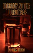 Robbery at the Lilliput Bar-a short story
