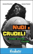 Nudi e crudeli. I mondo movies italiani