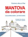 Mantova da colorare. Colouring book. 20 postcards. Immagini da colorare, incorniciare o spedire