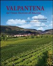 Valpantena. Dal Vinum Raeticum all'Amarone. Venti secoli di stria della coltura della vigna e dell'arte di fare vino-Valpantena. From Vinum Raeticum to Amarone. Twenty Years of His