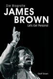 James Brown: Eine Biografie von Geoff Brown