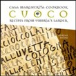 Cuoco. Casa Margherita cookbook. Recipes from Umbria's larder. Ediz. inglese