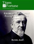 George M. Pullman: Palace Car Magnate