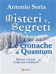 Misteri e segreti. Le cronache di Quantum. Collector's edition. Deluxe version