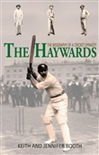 The Haywards: The Biography of a Cricket Dynasty