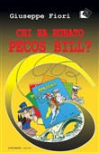 chi ha rubato pecos bill?