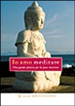Io amo meditare. Audiolibro. CD Audio