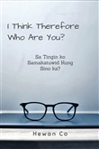I Think Therefore Who Are You?