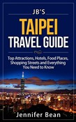 Taipei Travel Guide: Top Attractions, Hotels, Food Places, Shopping Streets, and Everything You Need to Know