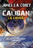 Caliban. La guerra. The Expanse. Vol. 2