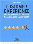 Customer experience. Fai marketing di valore nell'era dell'esperienza