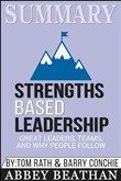 Summary: Strengths Based Leadership: Great Leaders, Teams, and Why People Follow
