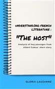 "Understanding French literature : ""The host"""