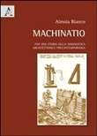 Machinatio. Per una storia della diagnostica architettonica precontemporanea