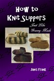 how to knit slippers just...