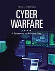 Cyber Warfare: A Documentary and Reference Guide