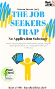 The Job Seekers Trap! No Application Sabotage