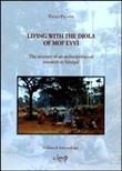 Living with the Diola of Mof Evvì. The account of an anthropological research in Senegal