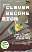 Be Clever Become Rich! Learn Smart Investment-Strategies