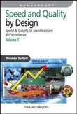 Speed and quality by design. Speed & quality, la pianificazione dell'eccellenza Vol. 1