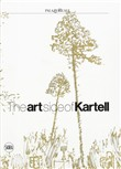 The art side of Kartell. Ediz. italiana e inglese