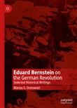 Eduard Bernstein on the German Revolution