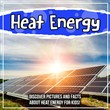 Heat Energy: Discover Pictures and Facts About Heat Energy For Kids!